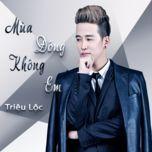 mua dong khong em (single) - trieu loc