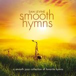 smooth hymns - sam levine