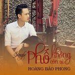 Phố Không Còn Ai (Single) - Hoàng Bảo Phong