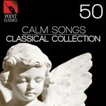50 calm songs: classical collection - v.a