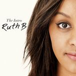 the intro (ep) - ruth b.