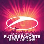 a state of trance – future favorite best of 2015  - armin van buuren