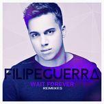 wait forever (remixes ep) - filipe guerra, teffy