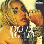 do it again (single) - pia mia, chris brown, tyga
