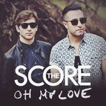 oh my love (single)  - the score