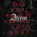 do you know who you are? (single) - atreyu