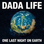 one last night on earth (single) - dada life