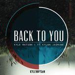 back to you (single) - kyle watson, kylah jasmine