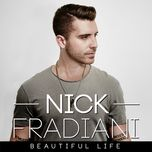 beautiful life (single) - nick fradiani