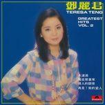 greatest hits vol. 2 - teresa teng (dang le quan)