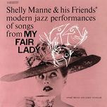 my fair lady - shelly manne, his friends
