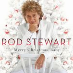 merry christmas, baby (deluxe version)  - rod stewart