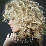 unbreakable smile (single)  - tori kelly