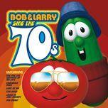 bob & larry sing the 70s - veggietales
