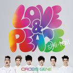 love & peace / shi-tai! (single) - cross gene