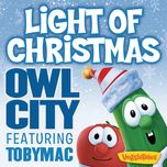 light of christmas (single) - owl city, tobymac