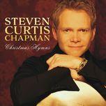 christmas hymns - steven curtis chapman