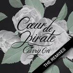 carry on (the remixes) - coeur de pirate