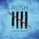 closer to the heart (single)  - rush