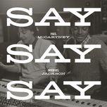say say say (single)  - paul mccartney, michael jackson