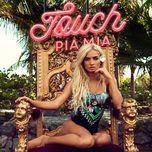 touch (single) - pia mia