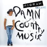 damn country music - tim mcgraw