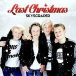 last christmas (single)  - skyscraper
