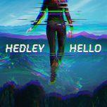 hello - hedley