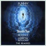runnin' (lose it all) (the remixes) (single) - naughty boy, beyonce, arrow benjamin