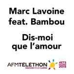 dis-moi que l'amour (single) - marc lavoine