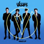 wake up (deluxe version)  - the vamps