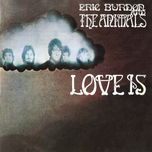love is - eric burdon, the animals