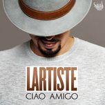 Ciao Amigo (Single) - Lartiste