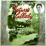 nature's lullaby - paul walden