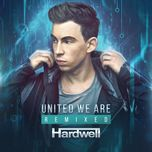 united we are (remixed) - hardwell
