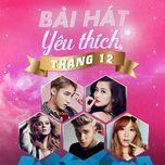 bai hat yeu thich thang 12 - v.a