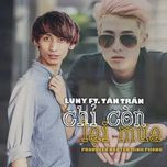 chi con lai mua (single) - luny, tan tran