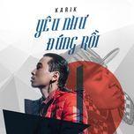 Yêu Như Đúng Rồi (Single) - Karik