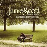 Park Bench Theories - Jamie Scott, The Town