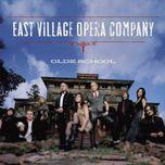 olde school - east village opera company