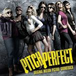 pitch perfect (original motion picture soundtrack) - v.a