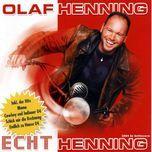 Echt Henning - Olaf Henning
