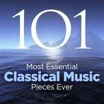 the 101 most essential classical music pieces ever - v.a
