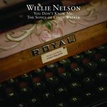 you don't know me: the songs of cindy walker - willie nelson