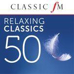 50 relaxing classics by classic fm - v.a