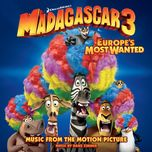 madagascar 3: europe's most wanted (music from the motion picture) - v.a