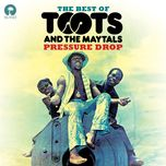 pressure drop: the best of toots & the maytals - toots, the maytals