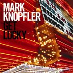 get lucky - mark knopfler