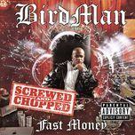 fast money chopped and screwed - birdman