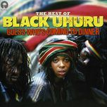 the best of black uhuru : guess who's coming to dinner - black uhuru